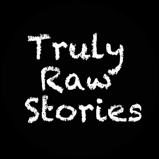 Truly Raw Stories